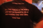cool t-shirt message All the forces in the world are not so powerful as an idea whose time has come- Victor Hugo